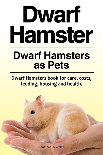 Dwarf Hamsters as Pets  Dwarf Hamsters book for, costs, care