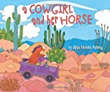 img - for A Cowgirl and Her Horse by Jean Ekman Adams (2011) Hardcover book / textbook / text book
