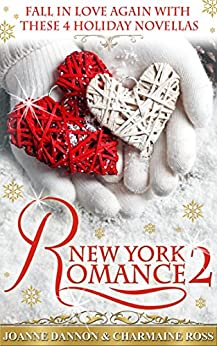 New York Romance 2: Four holiday reads by [Dannon, Joanne, Ross, Charmaine]