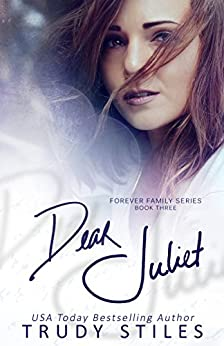 Dear Juliet (Forever Family Book 3) by [Stiles, Trudy]