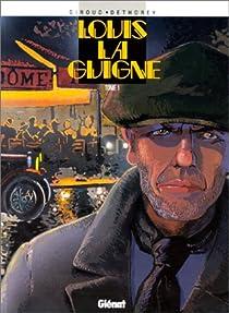 Louis la Guigne, tome 1 par Giroud