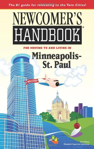 Newcomer's Handbook for Moving to and Living in Minneapolis - St. Paul pdf epub