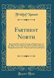 "Image of Farthest North: Being the Record of a Voyage of Exploration of the Ship ""Fram"" 1893-96 and of a Fifteen Months' Sleigh Journey by Dr. Nansen and Lieut. Johansen (Classic Reprint)"