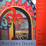 With Sacred Threads: Quilting and the Spiritual Life