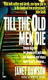 Till the Old Men Die, Janet Dawson, 0449221334