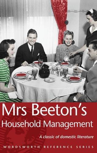 Read Online Mrs Beeton's Household Management (Wordsworth Reference) pdf epub