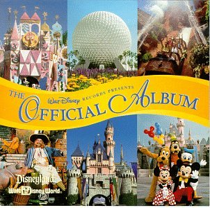 The Official Album: Disneyland/Walt Disney World by Walt Disney Records