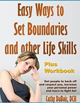 Easy Ways to Set Boundaries and other Life Skills plus Workbook