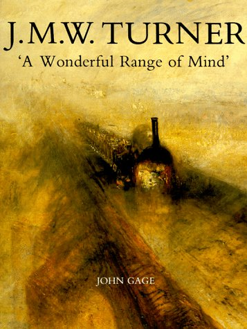 JMWTurner A Wonderful Range Of Mind Amazoncouk J Gage 9780300046953 Books