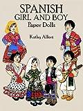 Spanish Girl and Boy Paper Dolls, Kathy Allert, 0486274993