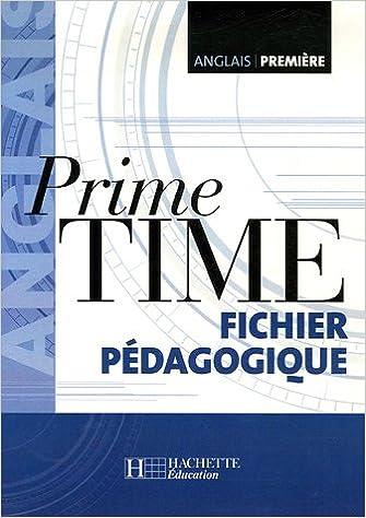 Téléchargement Anglais 1e Prime Time : Guide pédagogique pdf