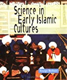 Science in Early Islamic Cultures, George Beshore and George W. Beshore, 0531159175