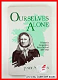 Ourselves Alone : Women's Emigration from Ireland, 1885-1920, Nolan, Janet A., 0813116848