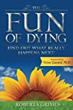 img - for The Fun of Dying by Roberta Grimes (2015-11-20) book / textbook / text book