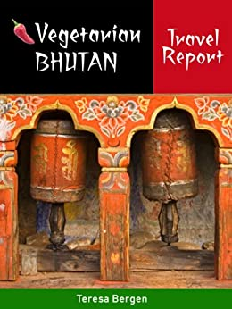 Vegetarian Bhutan Travel Report