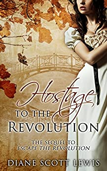 Hostage to the Revolution: Sequel to Escape the Revolution by [Scott Lewis, Diane]