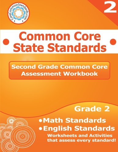 Second Grade Common Core Assessment Workbook: Common Core State Standards