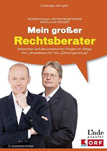 Mein großer Rechtsberater: Antworten auf alle juristischen Fragen im Alltag. Von Anwaltssuche bis Zahlungsverzug (Ausgabe Österreich)