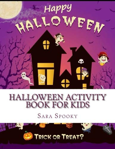 Halloween Activity Book For Kids: Halloween Coloring Book with Spooky Mazes, Crosswords Puzzles, Dot to Dot Spooktacular Halloween Gift for Kids ... Coloring Activity Books 3-5, 4-8, 9-12)