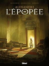 Alexandre l'épopée, tome 1 : Un roi vient de mourir par Michaël Le Galli
