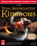 Total Annihilation Kingdoms, Steve Honeywell and Joe Grant, 0761521011