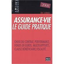 ASSURANCE-VIE LE GUIDE PRATIQUE 2008