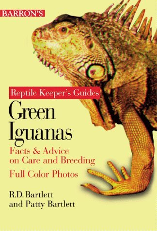 Green Iguanas (Reptile keeper's guides) by R.D. Bartlett (2000-05-26)