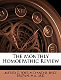 The Monthly Homoepathic Review, M. D. And D. Dyce Brown Alfred C. Pope, 1147158398