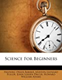 Science for Beginners, Frederic Delos Barber, 1173866027