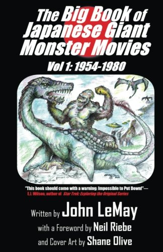 The Big Book of Japanese Giant Monster Movies: Vol. 1: 1954-1980 (Volume 1) [John LeMay] (Tapa Blanda)