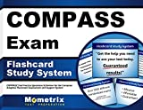 COMPASS Exam Flashcard Study System: COMPASS Test Practice Questions & Review for the Computer Adaptive Placement Assessment and Support System (Cards)