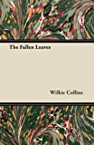 The Fallen Leaves, Wilkie Collins, 1447470958