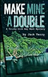 Make Mine A Double: A Tricky Dick Key West Mystery (Volume 3)