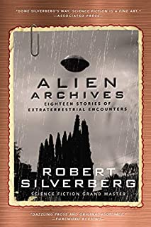 Book Cover: Alien Archives: Eighteen Stories of Extraterrestrial Encounters