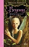 Bryony: Rebellin unter Feen von Anderson. Rebecca J. (2012) Taschenbuch