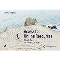 Access to Online Resources: A Guide for the Modern Librarian (English Edition)