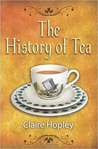 Image result for the history of tea claire hopley
