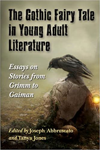 Paradise Lost Essay Topics The Gothic Fairy Tale In Young Adult Literature Essays On Stories From  Grimm To Gaiman Joseph Abbruscato Tanya Jones  Amazoncom  Books Essay Construction also Types Of Essay The Gothic Fairy Tale In Young Adult Literature Essays On Stories  Best Mom Essay