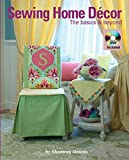 Sewing Home Decor: the Basics & Beyond: How-to Techniques, Dozens of Home Decor Projects, Learn-to Sew Basics (Landauer)