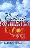 Civilized Assertiveness for Women, Judith Selee McClure, 0972966439