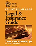 Family Child Care Legal and Insurance Guide: How to Protect Yourself from the Risks of Running a Business (NONE)