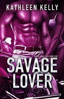 Savage Lover (Savage Angels MC #4) by [Kelly, Kathleen]