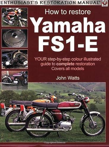 yamaha fs1 e how to restore enthusiast s restoration manual rh amazon co uk yamaha fs1 service manual yamaha fs1 2ru manual