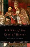 Keepers of the Keys of Heaven, Roger Collins, 0465011950