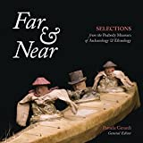img - for Far & Near: Selections from the Peabody Museum of Archaeology & Ethnology book / textbook / text book