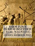 Shem Tov's Hebrew Matthew: Sacred Name Version