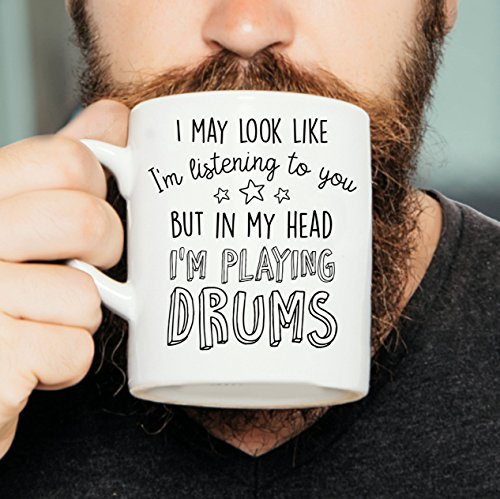 I May Look Like I'm Listening To You But In My Head I'm Playing Drums - Drummer Mug, Drumming Mug, Drum Mug, Gift for Drummer, Musician (Drum Gift Basket)