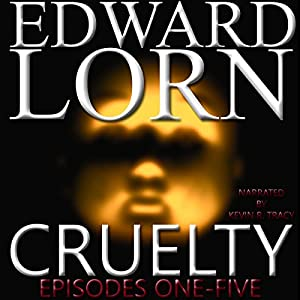 Cruelty (Episodes One - Five) Audiobook