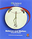 img - for Balance and Motion: Toying With Gravity (Iscience Reader, Level a) book / textbook / text book
