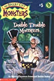 Double Trouble Monsters, Marcia Thornton Jones and Debbie Dadey, 0439058708